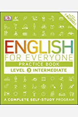 English for Everyone: Level 3: Intermediate, Practice Book: A Complete Self-Study Program (English Edition) eBook Kindle