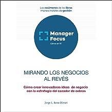 Resumen de Mirando los negocios al revés de Jorge L. Boza Olivari