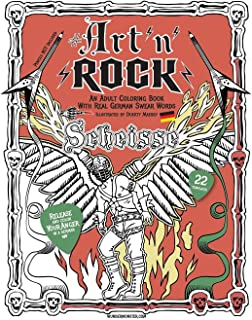 ART'n'Rock - An Adult Coloring Book with Real German Swear Words: Release your Anger in a German Way