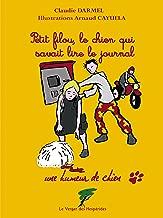 Petit filou, le chien qui savait lire le journal: Une humeur de chien (Humanistes en verve !) (French Edition)