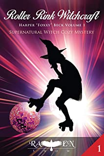 """Roller Rink Witchcraft (Harper """"Foxxy"""" Beck Series Book 1)"""