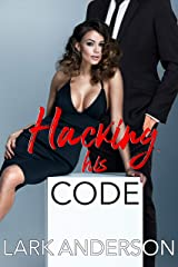 Hacking His Code (Beguiling a Billionaire) Kindle Edition