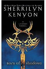 Born of Shadows (The League Series Book 4) Kindle Edition
