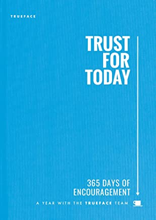 Trust for Today: 365 Days of Encouragement With the Trueface Team (English Edition)