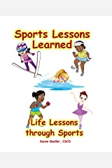 Sports Lessons Learned: Life Lessons through Sports Kindle Edition