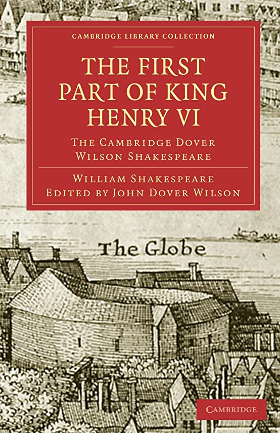 傾向がある難破船誇張The First Part of King Henry VI, Part 1: The Cambridge Dover Wilson Shakespeare (Cambridge Library Collection - Shakespeare and Renaissance Drama)