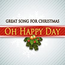 Oh Happy Day (Great Song for Christmas)