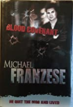 Blood Covenant: The Michael Franzese Story. SIGNED by the author
