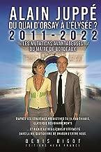 Alain Juppé du Quai d'Orsay à l'Elysée (French Edition)
