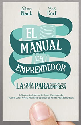 El manual del emprendedor: La guía paso a paso para crear una gran empresa