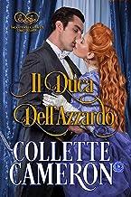 Il duca dell'azzardo (Incantevoli Canaglie, libro primo Vol. 2) (Italian Edition)
