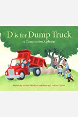 D is for Dump Truck: A Construction Alphabet (Sleeping Bear Alphabet Books) Kindle Edition