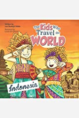 The Kids Who Travel the World: Indonesia Paperback