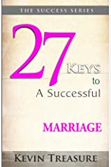 27 Keys To A Successful Marriage (Success Series Book 1) Kindle Edition