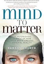 Mind to Matter: The Astonishing Science of How Your Brain Creates Material Reality (English Edition)