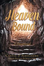 Heaven Bound: A Devotional: From the Blog Series: The Spirit is Calling