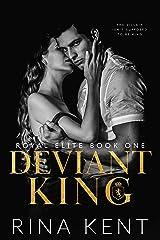 Deviant King: A Dark High School Bully Romance (Royal Elite Book 1) Kindle Edition