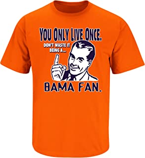 Auburn Football Fans. You Only Live Once. Don't Waste It Being A Bama Fan Orange T Shirt (Sm-3X)