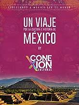 Un viaje por la Cultura e Historia de México: By Conexión Cultural