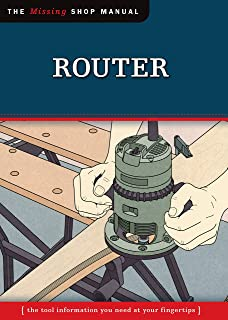 Router (Missing Shop Manual): The Tool Information You Need at Your Fingertips (Fox Chapel Publishing)