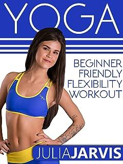 Yoga Beginner Friendly Flexibility Workout - Julia Jarvis