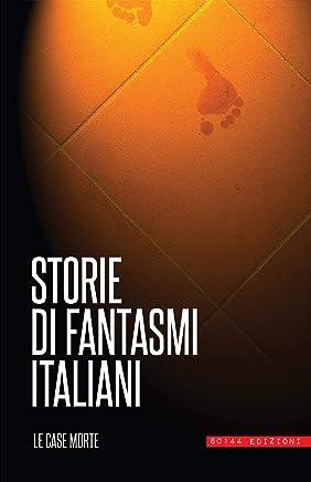 storie di fantasmi italiani: le case morte