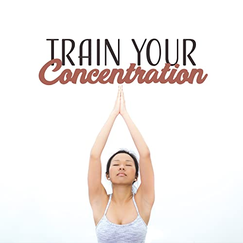 Train Your Concentration - Deep Meditation, Hatha Yoga ...