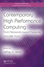 Contemporary High Performance Computing: From Petascale toward Exascale, Volume Two (Chapman & Hall/CRC Computational Science Book 23)