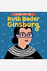 I Look Up To... Ruth Bader Ginsburg Kindle Edition