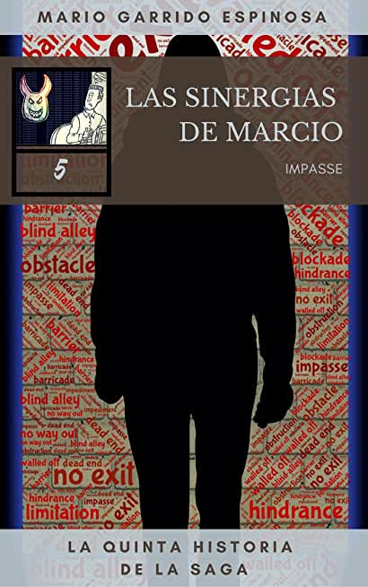 Las Sinergias de Marcio (5) Impasse: sátiras de programadores e informáticos dentro del mundo corporativo de las empresas de consultoría, tecnología y desarrollo de software (Spanish Edition)