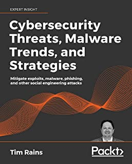 Cybersecurity Threats, Malware Trends, and Strategies: Mitigate exploits, malware, phishing, and other social engineering ...