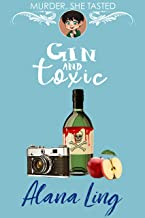 Gin and Toxic: A delicious cozy mystery (Murder, She Tasted Book 3)