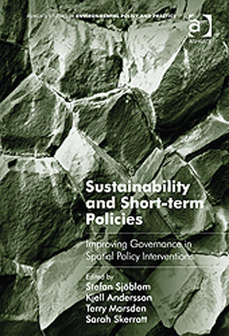 有彩色のピケバトルSustainability and Short-term Policies: Improving Governance in Spatial Policy Interventions (Ashgate Studies in Environmental Policy and Practice) (English Edition)
