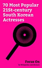 Focus On: 70 Most Popular 21St-century South Korean Actresses: Kim Go-eun, Lee Sung-kyung, Jun Ji-hyun, Kim So-hyun, Bae Suzy, Kim Tae-yeon, Han Hyo-joo, Im Yoon-ah, Bae Doona, Hwang Jung-eum, etc.