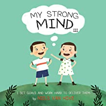 My Strong Mind III: A children's book about setting goals, perseverance, commitment, GRIT, focus and self-motivation. Idea...