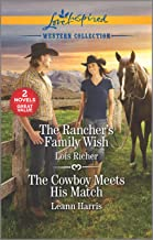 The Rancher's Family Wish & The Cowboy Meets His Match (Love Inspired Western Collection)