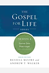 The Gospel & Same-Sex Marriage (Gospel For Life) Kindle Edition