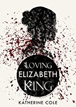 Loving Elizabeth King