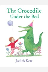 The Crocodile Under the Bed Kindle Edition