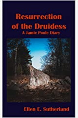 Resurrection of the Druidess: A Jamie Poole Diary (Jamie Poole Diaries Book 2) Kindle Edition