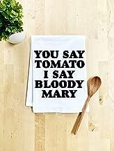 Funny Dish Towel, You Say Tomato I Say Bloody Mary, Flour Sack Kitchen Towel, Sweet Housewarming Gift, Farmhouse Kitchen Decor, White
