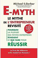 E-Myth, le mythe de l'entrepreneur revisité (French Edition) Kindle Edition