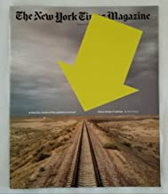 The New York Times Magazine - February 3, 2019 - Central Asia; Is This the Center of the Global Economy? China Thinks It Will Be