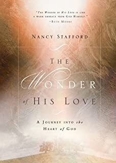 Wonder of His Love: A Journey Into the Heart of God
