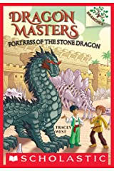Fortress of the Stone Dragon: A Branches Book (Dragon Masters #17) Kindle Edition