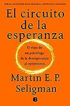 El circuito de la esperanza: El viaje de un psicólogo de la desesperanza al optimismo (Spanish Edition)