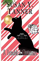 A Trouble'd Christmas: A Trouble Cat Short Mystery (Trouble Cat Mysteries) Kindle Edition