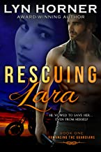 Rescuing Lara: Romancing the Guardians, Book One