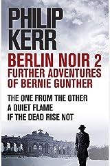 Berlin Noir 2: Further Adventures of Bernie Gunter Kindle Edition