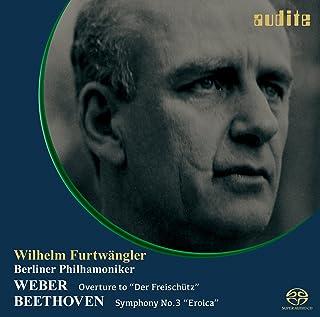 ウェーバー : 歌劇「魔弾の射手」序曲 | ベートーヴェン : 交響曲第3番 「英雄」 (Weber : ''Der Freischutz'' Overture | Beethoven : Symphony No.3 ''Eroica'' / ...
